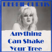 Debbie Curtis : Anything Can Shake Your Tree
