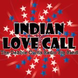 Debbie Curtis Big Band Indian Love Call
